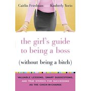 The Girl's Guide to Being a Boss (Without Being a Bitch) - eBook