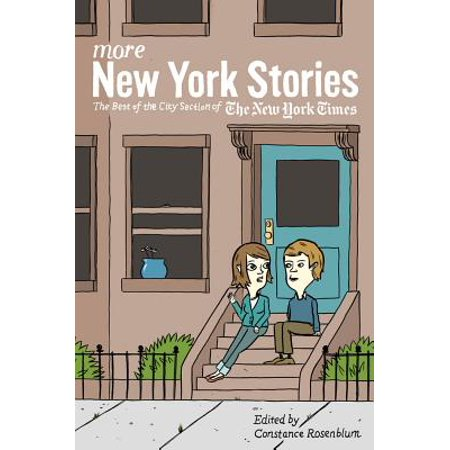 More New York Stories : The Best of the City Section of the New York