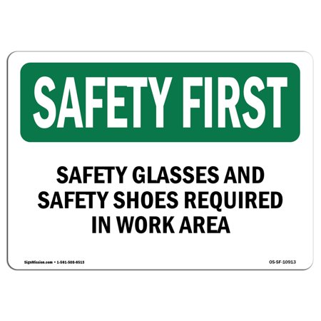 Rigid Glass - OSHA SAFETY FIRST Sign - Safety Glasses And Safety Shoes Required | Choose from: Aluminum, Rigid Plastic or Vinyl Label Decal | Protect Your Business, Work Site, Warehouse | Made in the USA