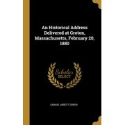 An Historical Address Delivered at Groton, Massachusetts, February 20, 1880