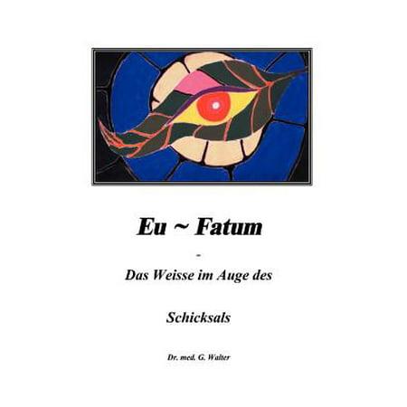 Eufatum - Das Weisse Im Auge Des Schicksals (Sind Weiße Sonnenbrillen Im Stil)