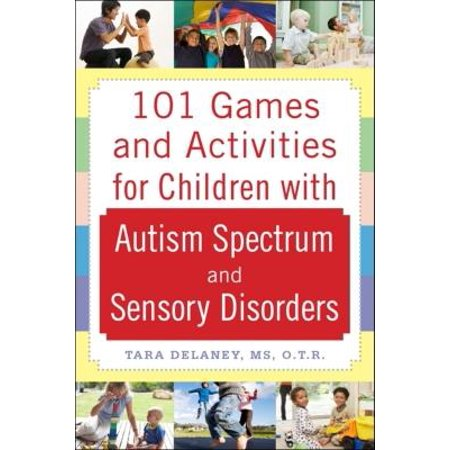 (101 Games and Activities for Children with Autism, Asperger's and Sensory Processing Disorders)