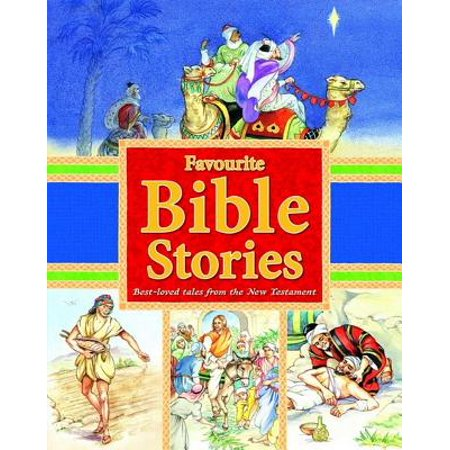 Favourite Bible Stories : Best-Loved Tales from the New