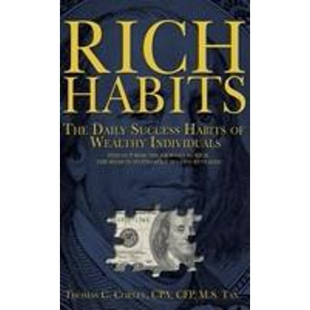 Rich Habits : The Daily Success Habits of Wealthy Individuals: Find Out How the Rich Get So Rich (the Secrets to Financial Success