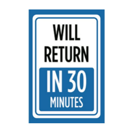 Will Return In 30 Minutes Print Blue White Time Gone Store Window Notice Office Business Front Sign ()