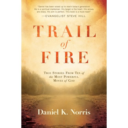 Trail of Fire : True Stories From Ten of the Most Powerful Moves of