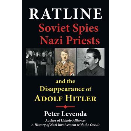 Ratline : Soviet Spies, Nazi Priests, and the Disappearance of Adolf