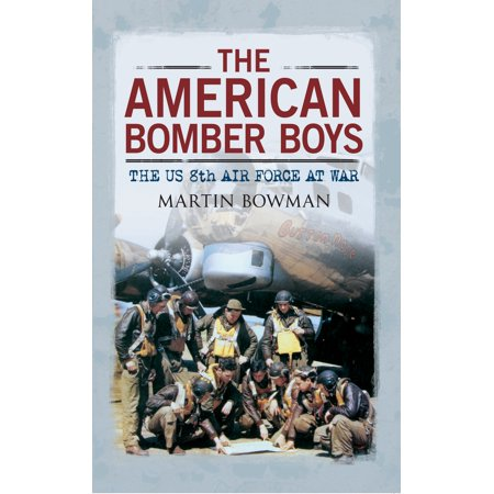 Us American Air (The American Bomber Boys : The US 8th Air Force at)