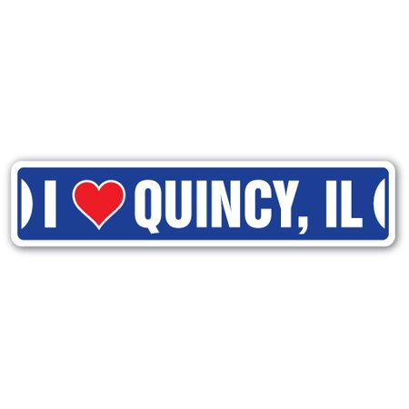 I LOVE QUINCY, ILLINOIS Street Sign il city state us wall road décor - Party City Quincy Ma