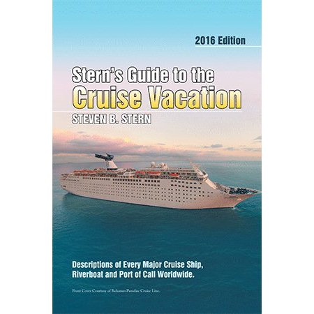 Sterns Guide To The Cruise Vacation 2016