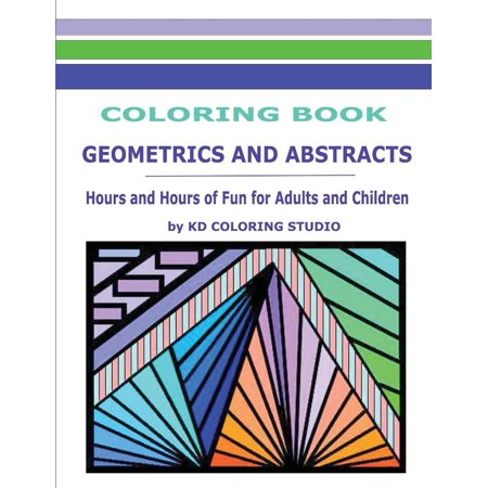 Geometrics and Abstracts Coloring Book: Hours and Hours of Fun for Adults and Children (Paperback)