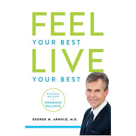 Balanced Returns - Feel Your Best. Live Your Best : A Natural Return to Hormone Balance
