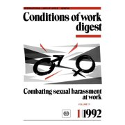 Combating sexual harassment at work. Conditions of work digest 1/1992 (Paperback)