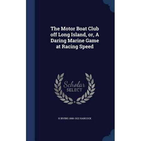 Island Motor (The Motor Boat Club Off Long Island, Or, a Daring Marine Game at Racing Speed)