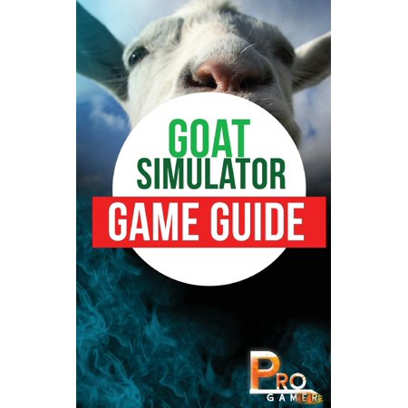 Goat Simulator Game Guide (Paperback)