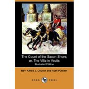 The Count of the Saxon Shore; Or, the Villa in Vectis (Illustrated Edition) (Dodo Press)