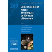 Galileo's Medicean Moons (Iau S269) : Their Impact on 400 Years of Discovery