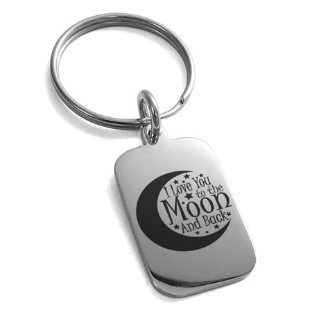 Stainless Steel Crescent I Love You to the Moon and Back Engraved Small Rectangle Dog Tag Charm Keychain Keyring](I Love You I Know Keychain)