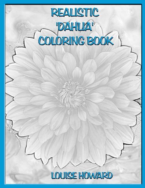 - Realistic 'dahlia' Coloring Book - Walmart.com - Walmart.com