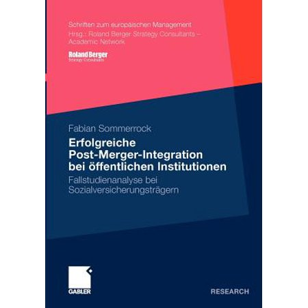 Erfolgreiche Post-Merger-Integration Bei Öffentlichen Institutionen : Fallstudienanalyse Bei (Post Merger Integration Best Practices)