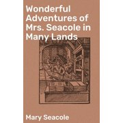 Wonderful Adventures of Mrs. Seacole in Many Lands - eBook