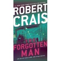 The Forgotten Man : An Elvis Cole and Joe Pike Novel
