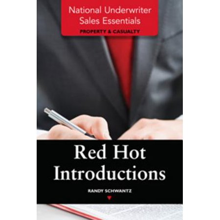 National Underwriter Sales Essentials (Property & Casualty): Red Hot Introductions -