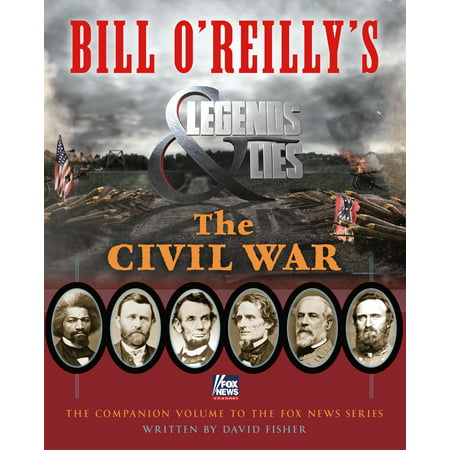 Bill O'Reilly's Legends and Lies: The Civil War (Word Of The Day Bill O Reilly)