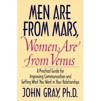 Men Are from Mars, Women Are from Venus: Practical Guide for Improving Communication and Getting What You Want in Your Relationships (Hardcover)