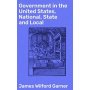Government in the United States, National, State and Local - eBook