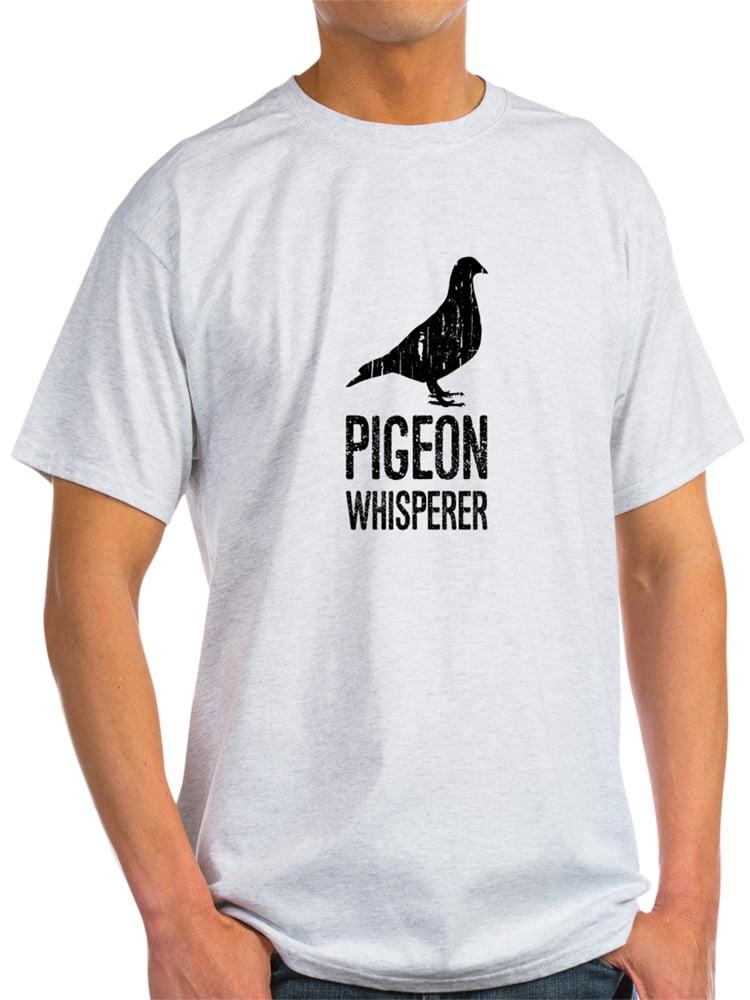 CafePress - Pigeon Whisperer T-Shirt - Light T-Shirt - CP