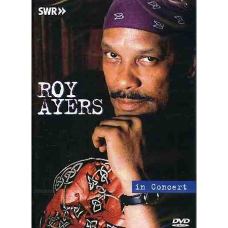 Ohne Filter - Musik Pur: Roy Ayers In Concert (The Best Of Roy Ayers)