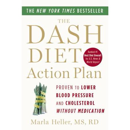 The DASH Diet Action Plan : Proven to Lower Blood Pressure and Cholesterol without