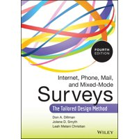 Internet, Phone, Mail, and Mixed-Mode Surveys: The Tailored Design Method (Hardcover)