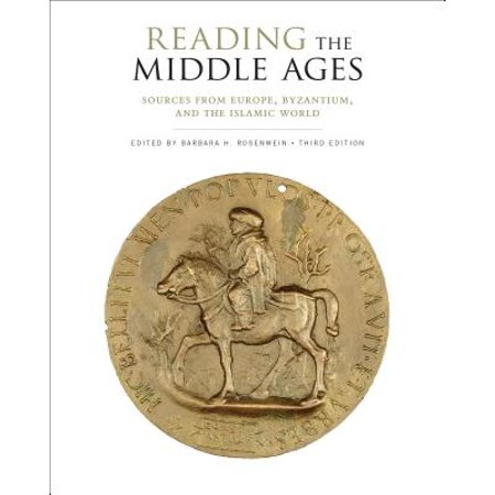 Reading the Middle Ages : Sources from Europe, Byzantium, and the Islamic World, Third