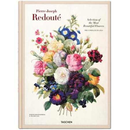 Redouté. Selection of the Most Beautiful Flowers : Selection of the Most Beautiful Flowers