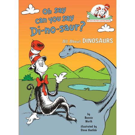 Oh Say Can You Say Di-no-saur? : All About Dinosaurs