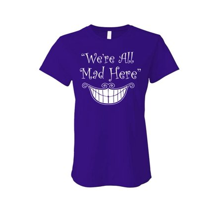 WE'RE ALL MAD HERE - alice in wonderland - LADIES Cotton T-Shirt (Deadman Wonderland Shirt)