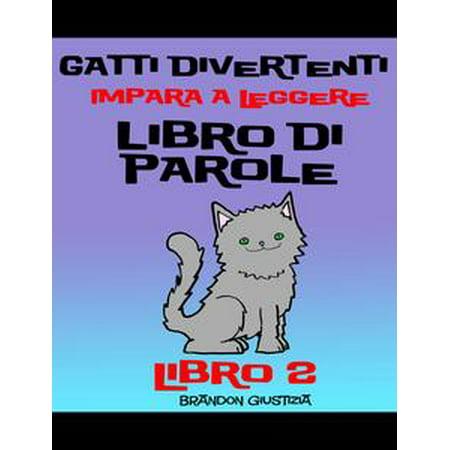Gatti Divertenti –Impara a Leggere – Libro di Parole – (Bambini di anni 1-4) Libro 2 - - Gatti Di Halloween