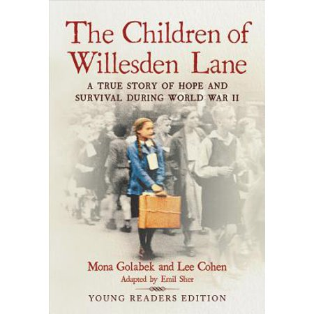 The Children of Willesden Lane : A True Story of Hope and Survival During World War II (Young Readers