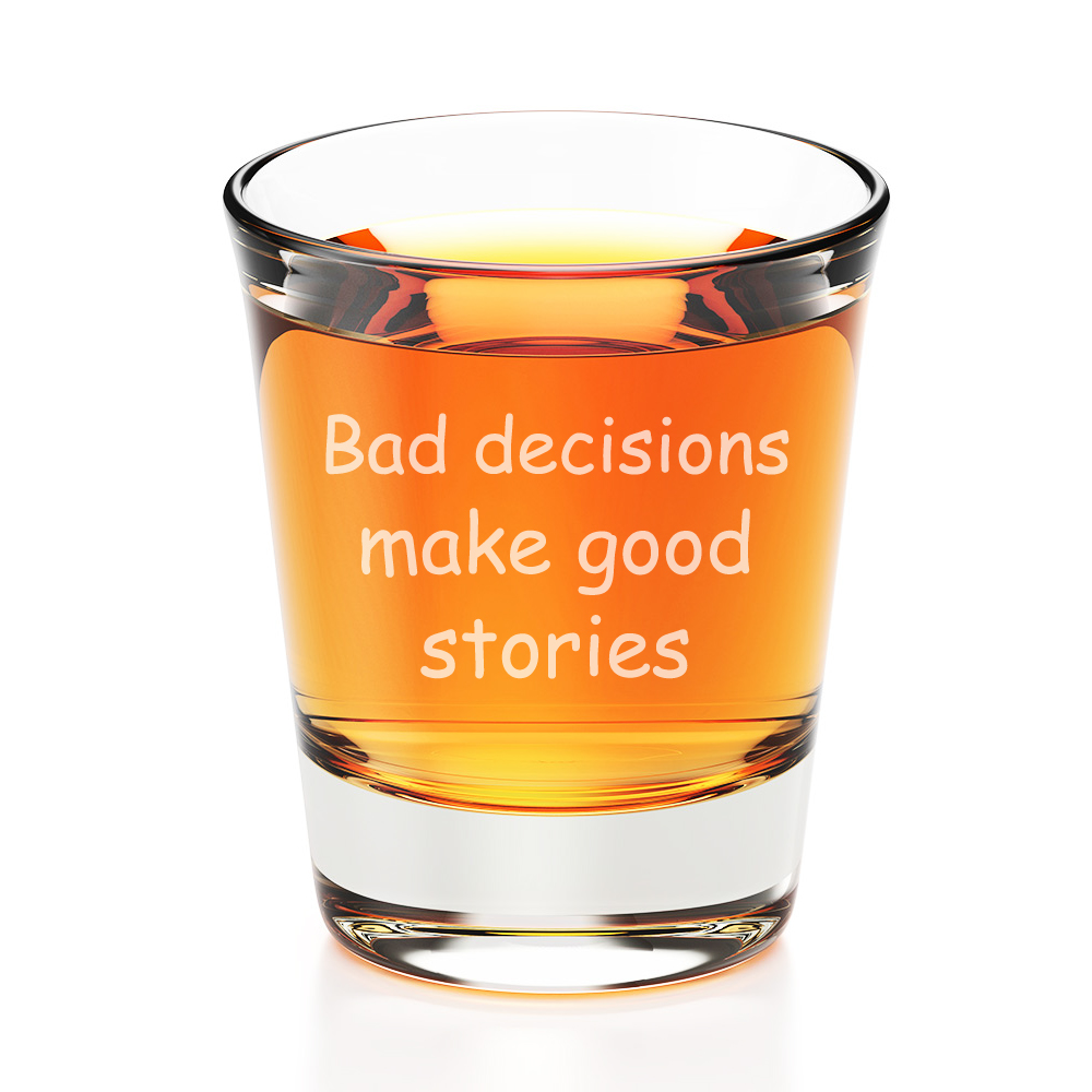 Bad Decisions Make Good Stories Engraved Fluted Shot Glass