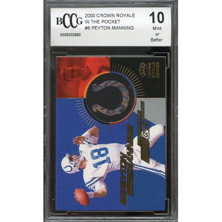 2000 crown royale in the pocket #6 PEYTON MANNING indianapolis colts BGS BCCG 10