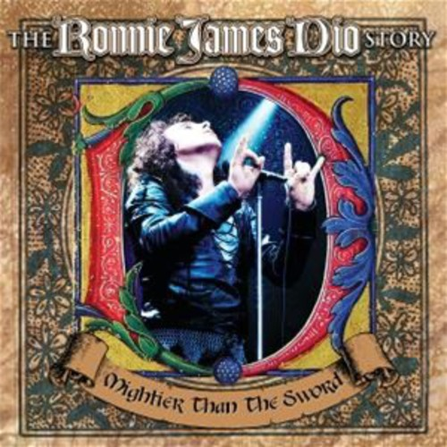 Ronnie James Dio - Mightier Than the Sword: Ronnie James Dio Story [CD]