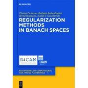 Regularization Methods in Banach Spaces  RSCAM   10 (Radon Series on Computational and Applied Mathematics)
