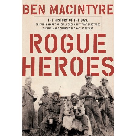 Rogue Heroes : The History of the SAS, Britain