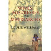 Wives, Mistresses and Matriarchs - eBook