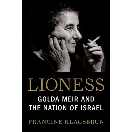 Cowardly Lioness - Lioness : Golda Meir and the Nation of Israel