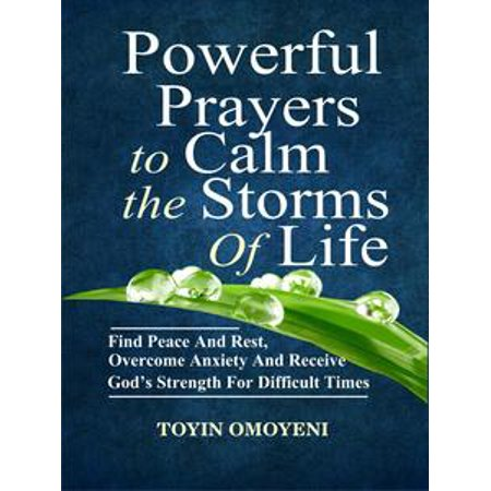Strength Prayer (Powerful Prayers To Calm The Storms Of Life: Find Peace And Rest, Overcome Anxiety And Receive God's Strength For Difficult Times -)