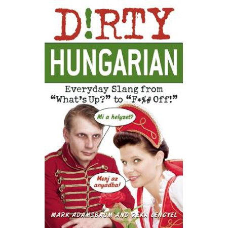 Hungary Postage (Dirty Hungarian : Everyday Slang from