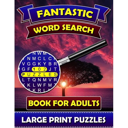 Fantastic Word Search Books for Adults (Large Print Puzzles) : Find and Seek Books for Adults. Puzzle Books for Adults.